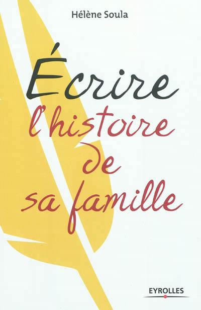 Helene Soula - Ecrire l'histoire de sa famille